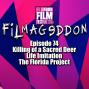 Artwork for Episode 74 - The Killing of a Sacred Deer, Life Imitation, The Florida Project