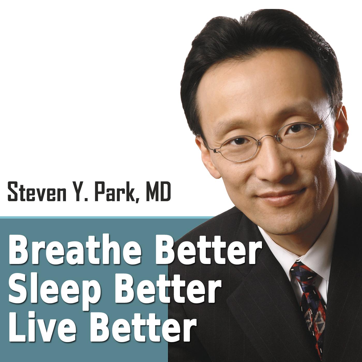 Breathe Better, Sleep Better, Live Better Podcast show art