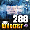 DWO WhoCast - #288 - Doctor Who Podcast