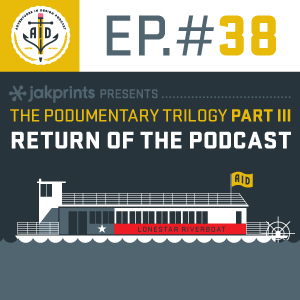 "Episode 38 Jakprints Presents ""The Podumentary Trilogy: Part III - Return of the Podcast"""
