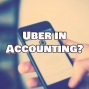 Artwork for Could There Be An Amazon Or Uber In Accounting?