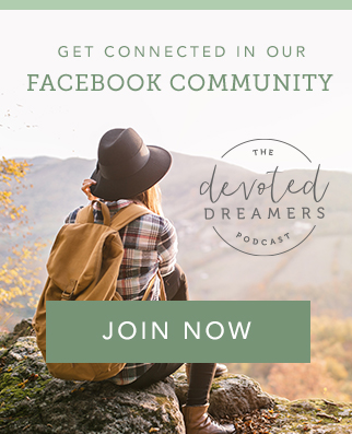 The devoted dreamers podcast find your tribe in the devoted dreamers insiders facebook group where you can connect with other like minded women in pursuit of their god shaped dreams fandeluxe Choice Image