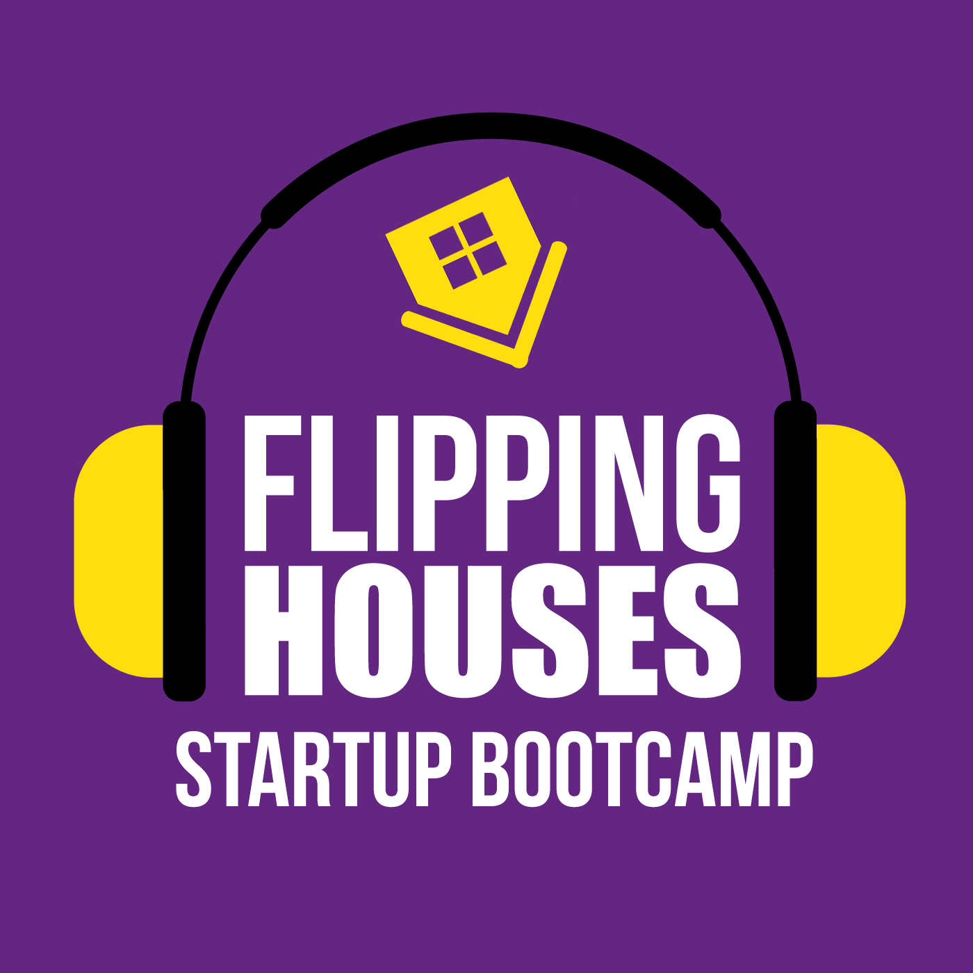 Flipping Houses Startup Bootcamp show art