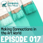 Artwork for 017: Making Connections in the Art World with Michael Roderick