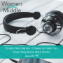 Artwork for EP #99: Empty Nest Remix: 6 Steps to Help You when they Move Back Home