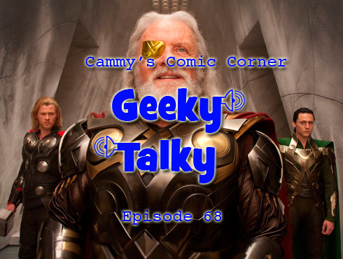 Cammy's Comic Corner - Geeky Talky - Episode 68