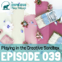 Artwork for 039: Playing in the Creative Sandbox with Creativity Coach Melissa Dinwiddie