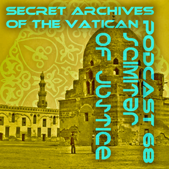 Secret Archives of the Vatican Podcast 68 - Scimitar of Justice
