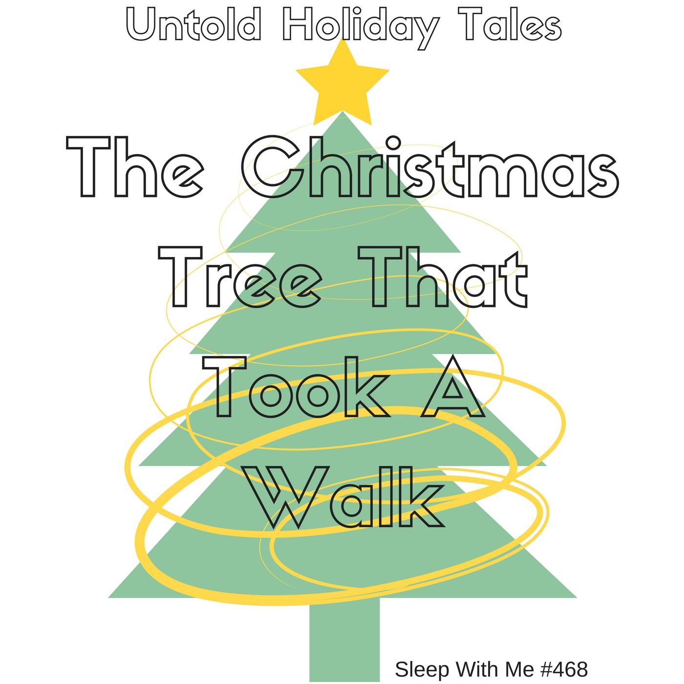 The Christmas Tree That Took a Walk | Untold Holiday Tales | Sleep With Me #468