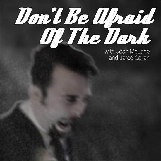Artwork for Don't be Afraid of the Dark | Episode 155