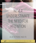 Artwork for Never Underestimate The Need For Attention