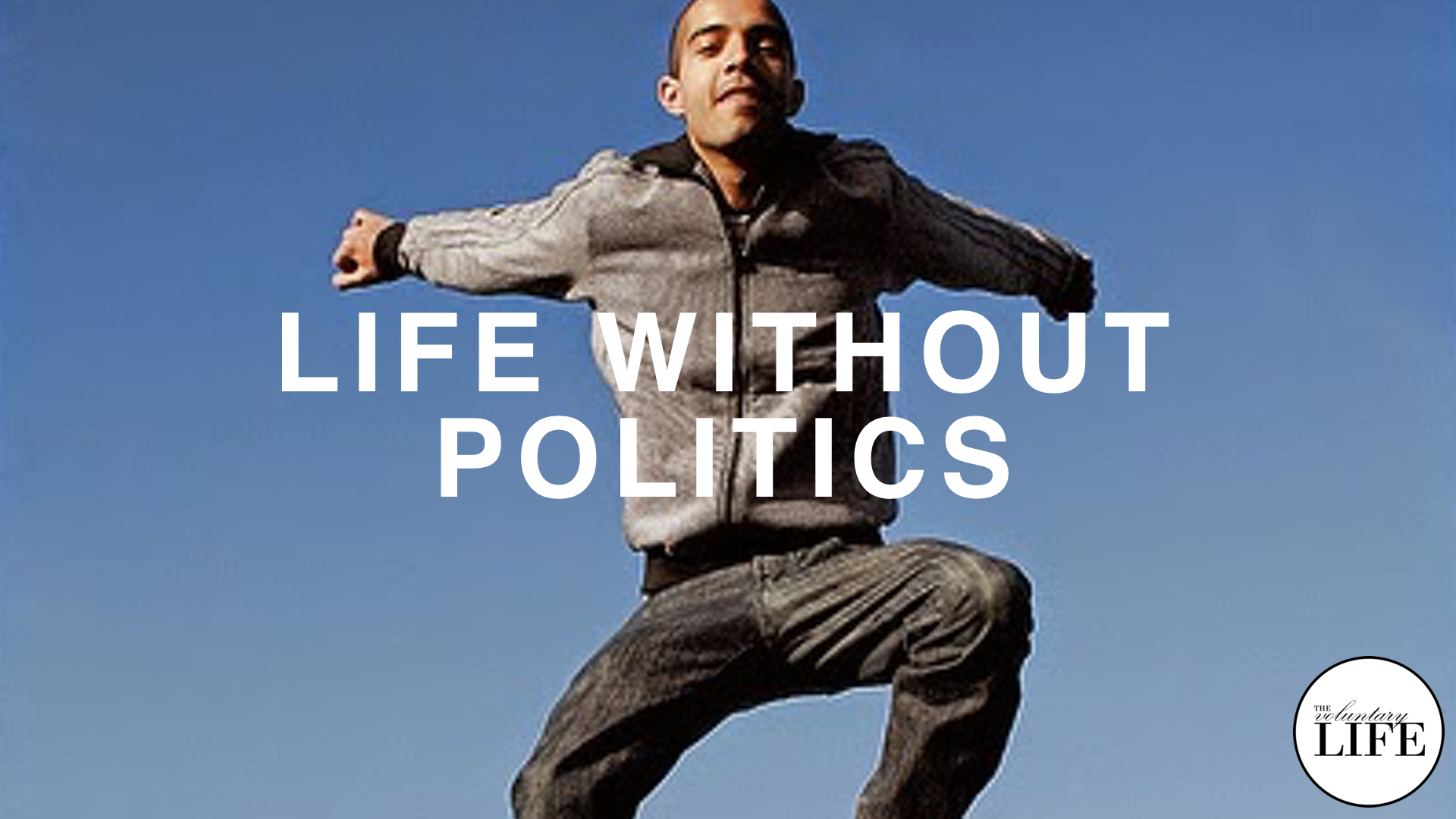 159 Life Without Politics