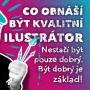 Artwork for Co obnáší být kvalitním ilustrátorem a kreativním podnikatelem