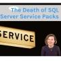 Artwork for The Death of SQL Server Service Packs