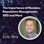 Artwork for MARKETING: The Importance of Reviews, Reputation Management, SEO and More with Eric Rea of Podium