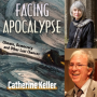 Artwork for Interview with Catherine Keller, Author of Facing Apocalypse