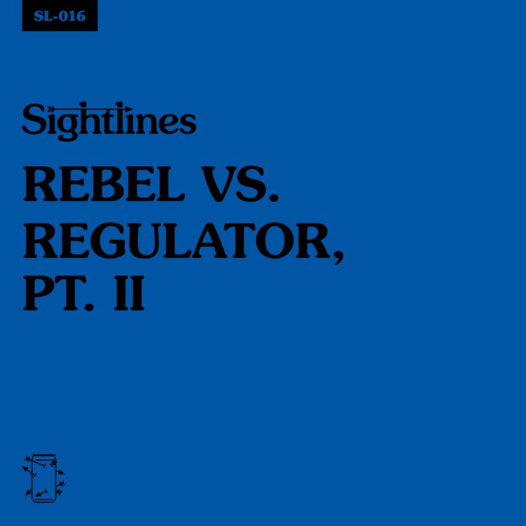 SL-016 Rebel vs. Regulator Pt. 2