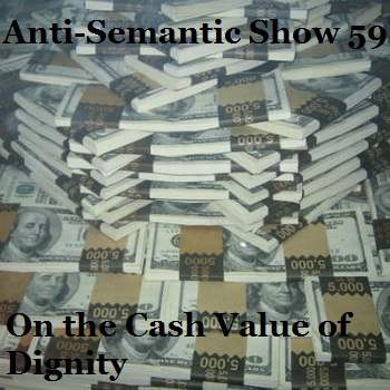 Episode 59 - On the Cash Value of Dignity