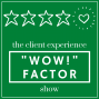Artwork for The Client Experience WOW! Factor Show Episode 3: How to WOW! Your Client Before You Even Meet