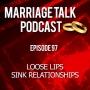 Artwork for Loose Lips Sink Relationships - Ep 97