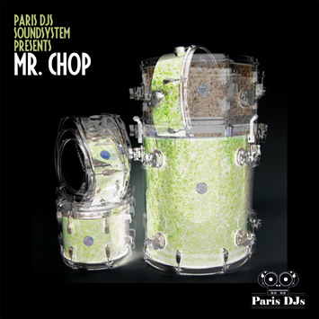 Paris DJs Soundsystem presents Mr. Chop