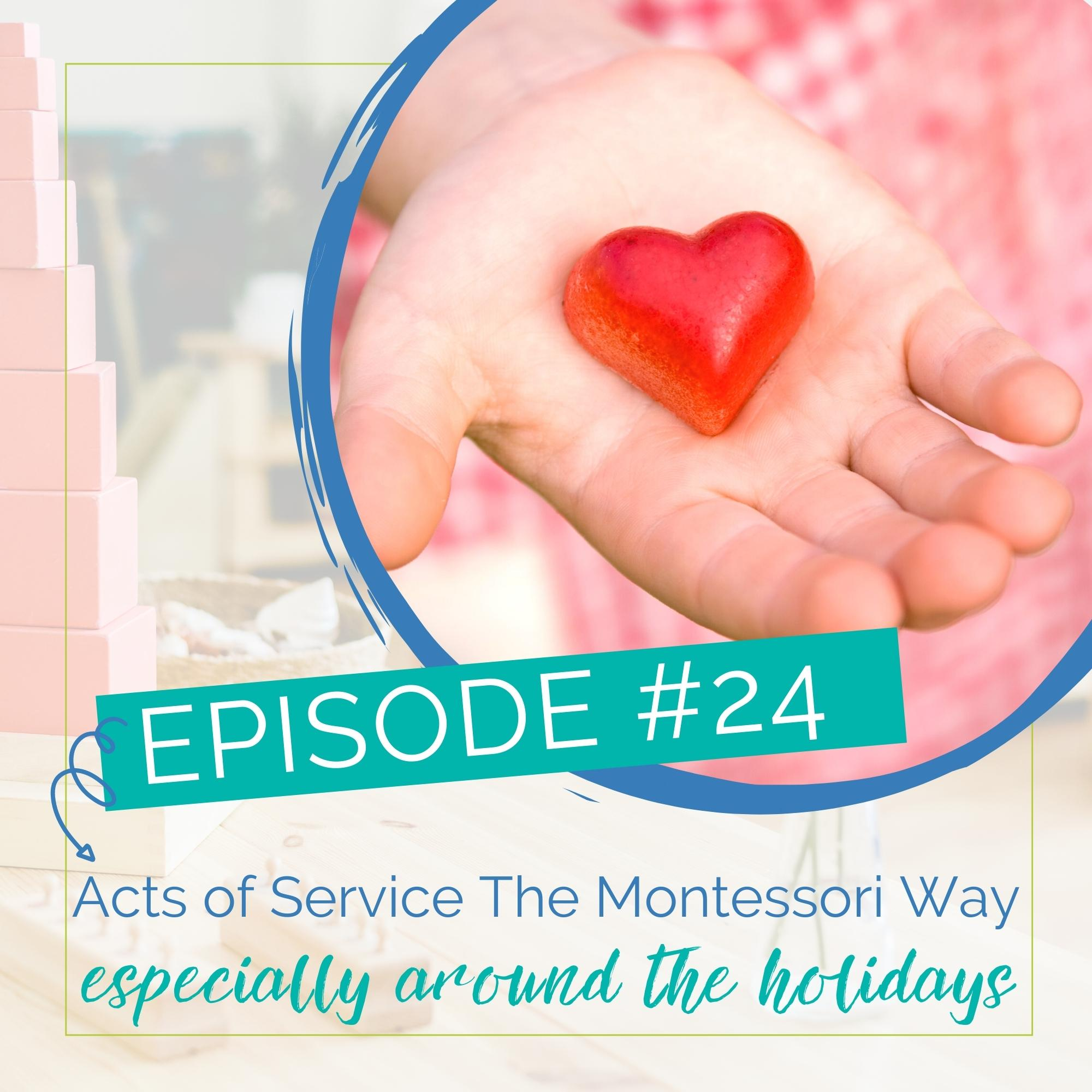 Episode 24: Acts of service the Montessori way show art