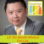 Artwork for 13: The Wealth Mindset with Dan Lok