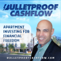 Artwork for Multifamily Mindset - 5 Steps to Get Into Your First Multifamily Deal | Bulletproof Cashflow Podcast #95