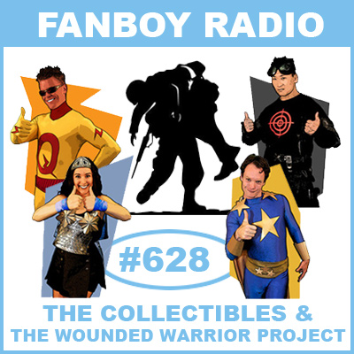 Fanboy Radio #628 - Artists for Wounded Warriors & The Collectables LIVE
