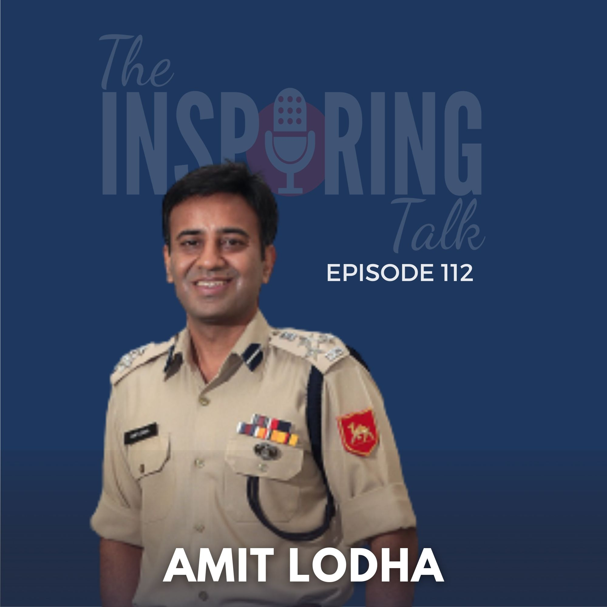 Top IPS Officer Amit Lodha on Fearlessness and Mental Toughness: TIT112
