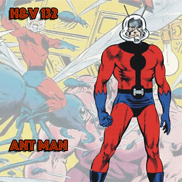 132: Ant Man (Scott Lang) with Chris Elvins