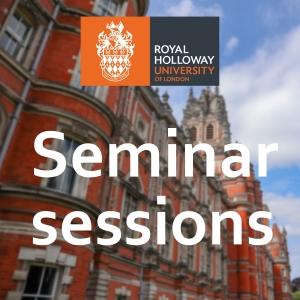 Seminar sessions with Royal Holloway