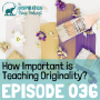 Artwork for 036: How Important is Teaching Originality? With Artist Flora Bowley