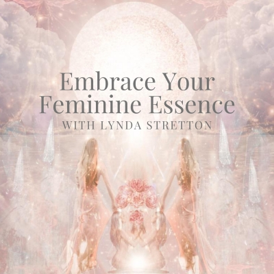 Embrace Your Feminine Essence with Lynda Stretton show image