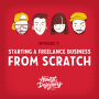 Artwork for Episode 7 - Starting a Freelance Business From Scratch