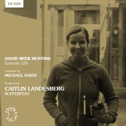 Good Beer Hunting: EP-229 Caitlin Landesberg of Sufferfest