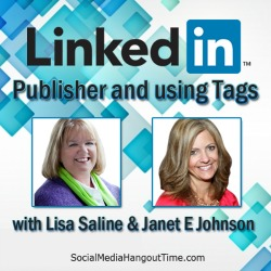 33 – How to use LinkedIn Publisher & Linkedin Tagging with Janet E Johnson & Lisa Saline