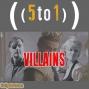 Artwork for 39 - Villains - 5 to 1