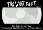 Artwork for The What Cast #239 - The Voice In The Fan: Paranormal Experiences with Cousin Shane