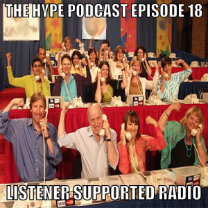 The Hype Podcast EP: 18 Listener supported radio