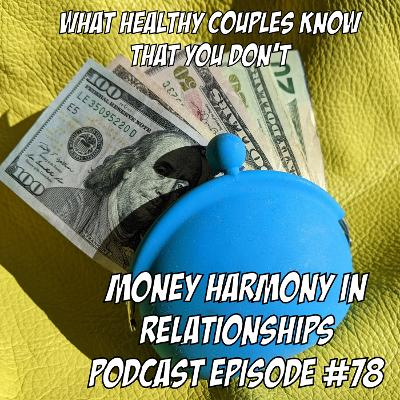 What Healthy Couples Know That You Don't - Money Harmony In Relationships