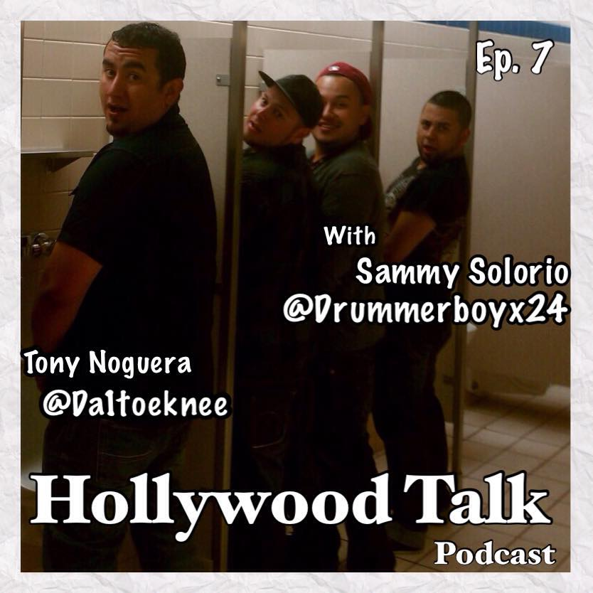 #7 Hollywood Talk with Sammy Solorio - Tony Noguera