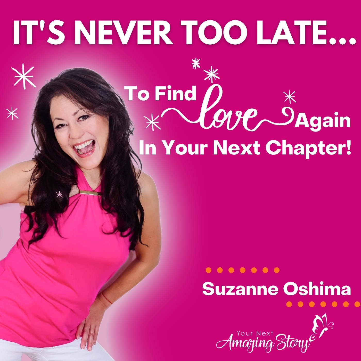 It's Never Too Late | Dating Advice for Women & Dating Tips for Women
