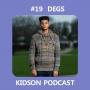 Artwork for Kidson Podcast #19 - Degs