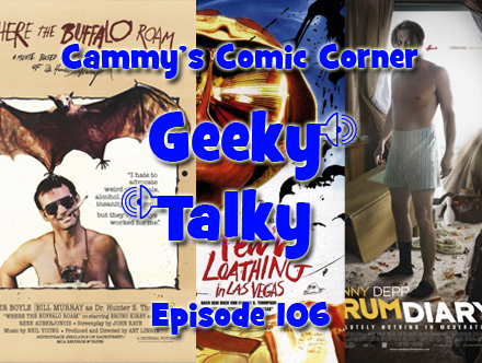 Cammy's Comic Corner - Geeky Talky - Episode 106