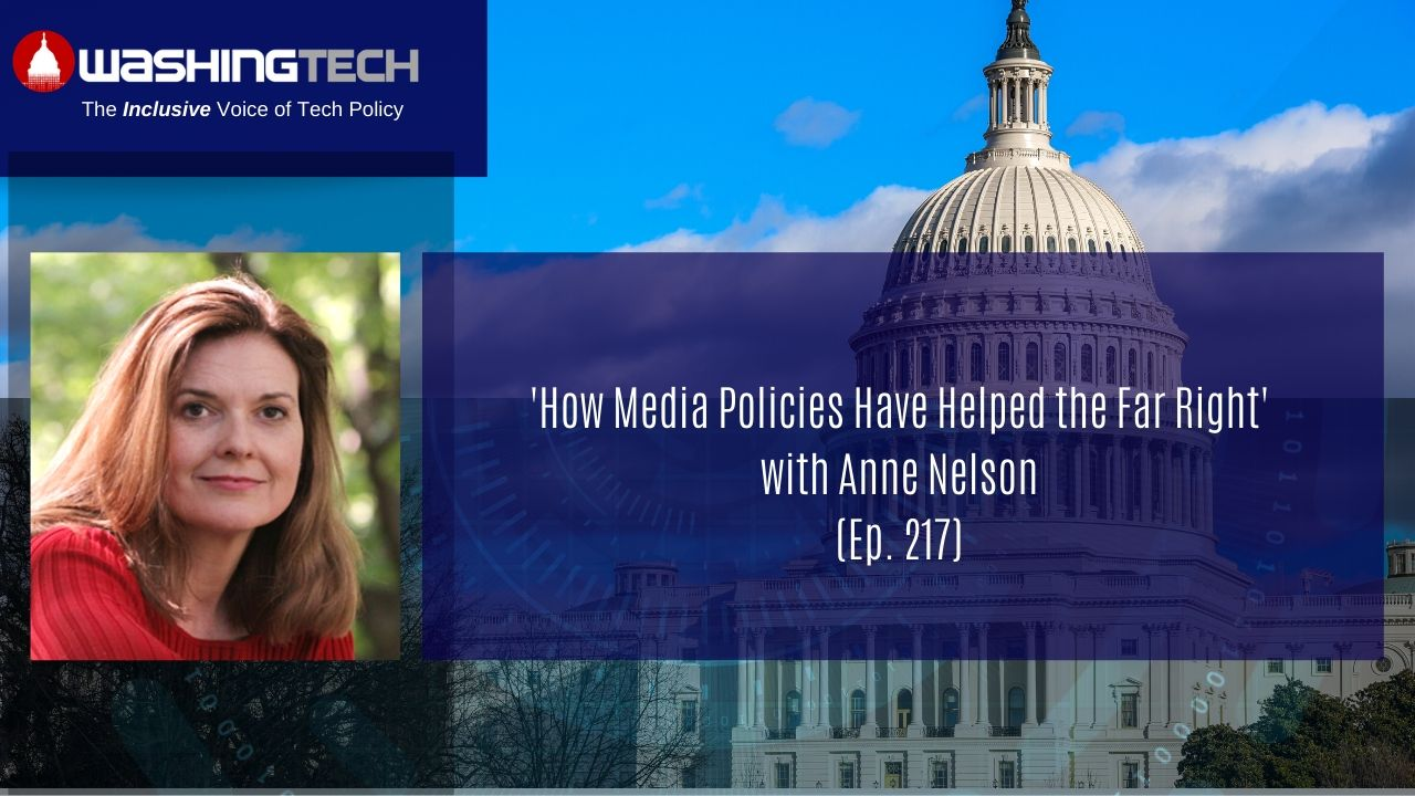 How Media Policies Have Helped the Far Right with Anne Nelson (Ep. 217)