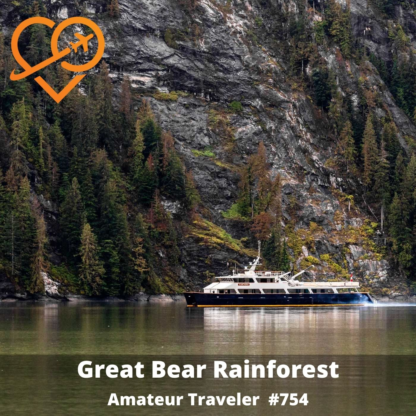 AT#754 - Travel to the Great Bear Rainforest, British Columbia