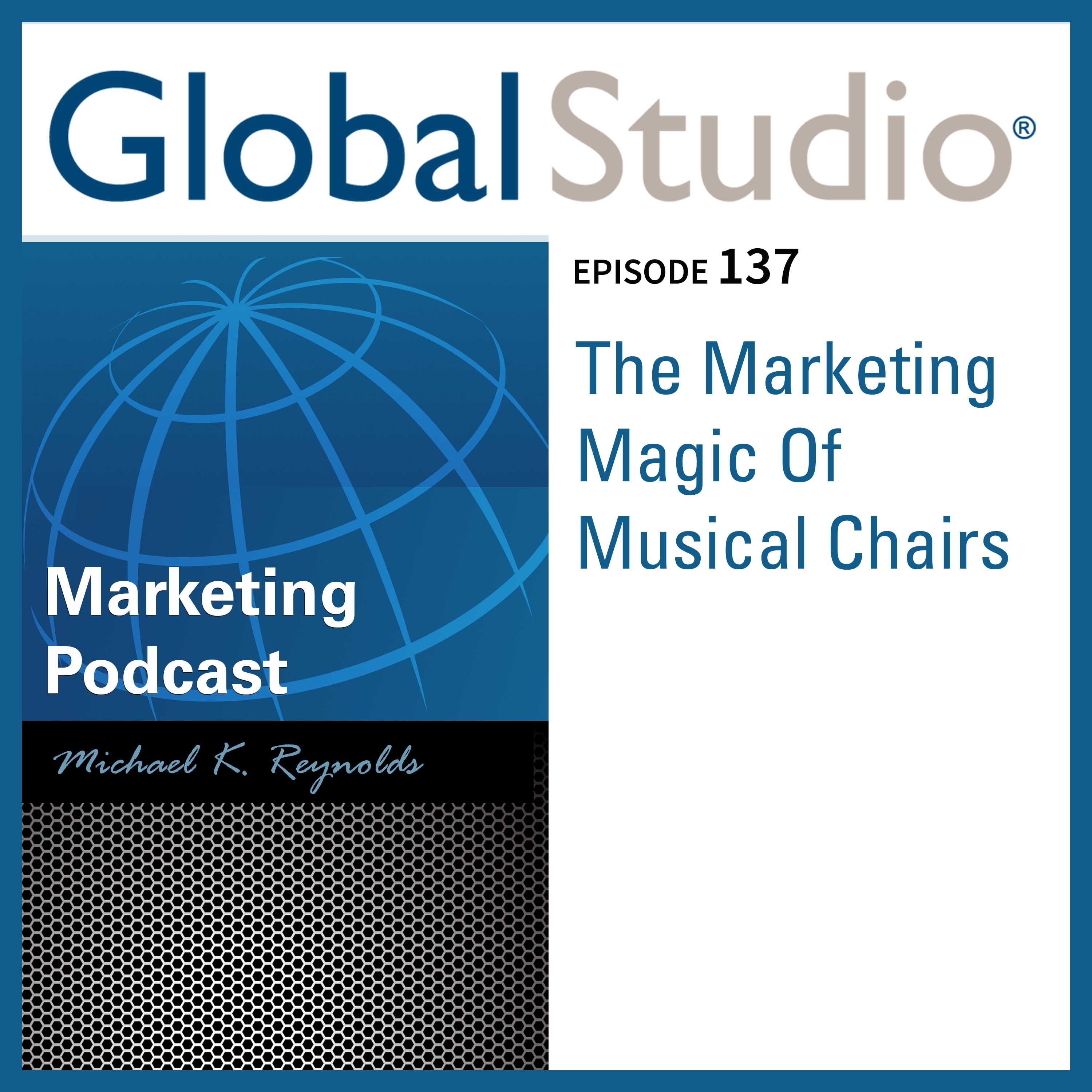 Artwork for GS 137 - The Marketing Magic Of Musical Chairs