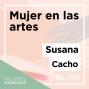 Artwork for Ep. 025 Mujer en las artes con Susana Cacho