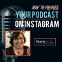 Artwork for Unique Strategies for Promoting Your Podcast on Instagram
